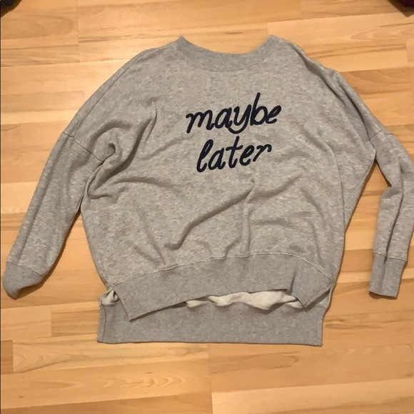 """maybe later"" sweater"